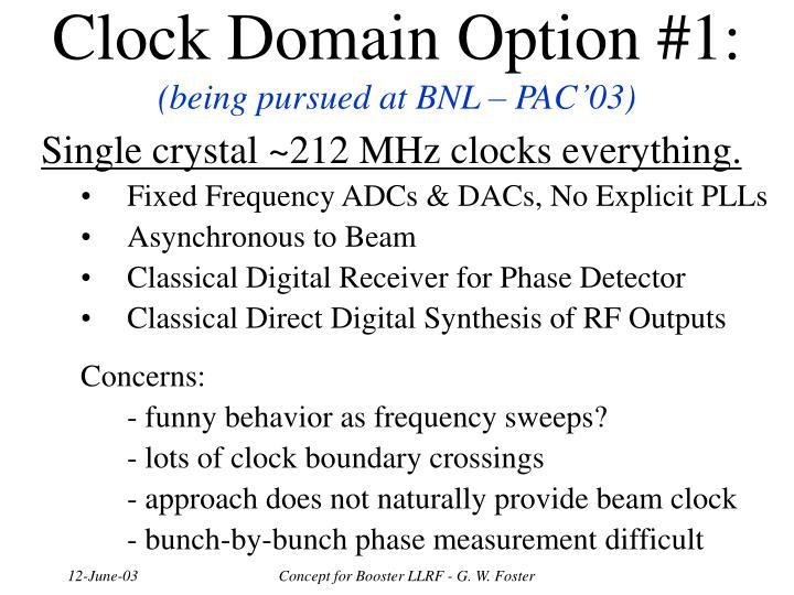 Clock Domain Option #1: