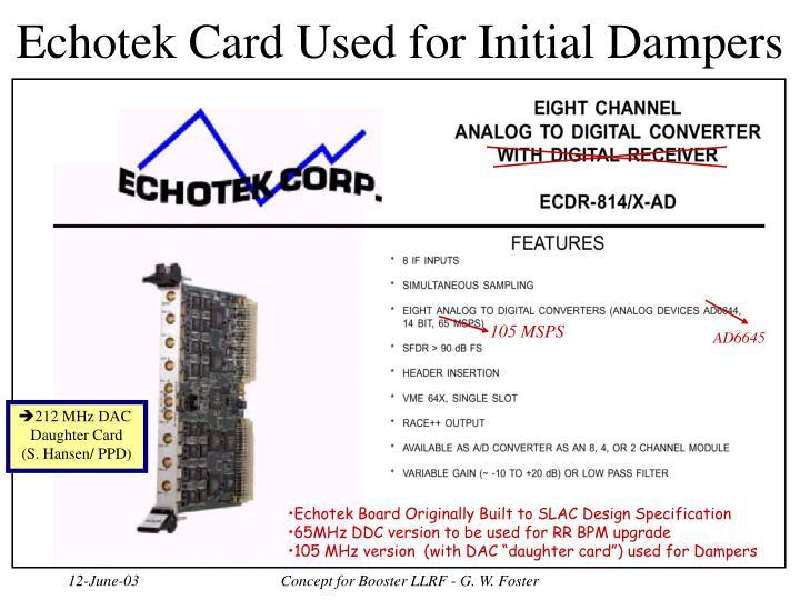 Echotek Card Used for Initial Dampers
