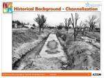 historical background channelization
