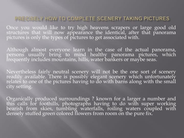 Precisely how to complete scenery taking pictures