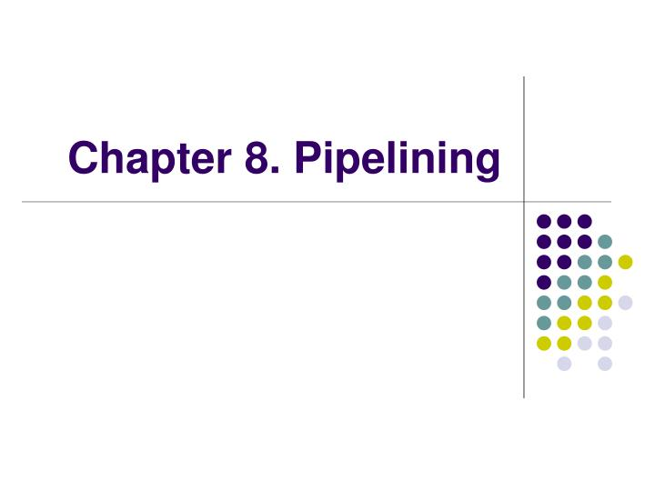 chapter 8 pipelining n.