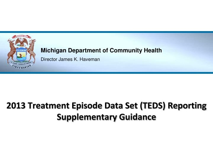 2013 treatment episode data set teds reporting supplementary guidance n.