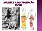 mulher e a discrimina o social