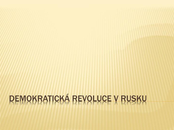 Demokratick revoluce v rusku
