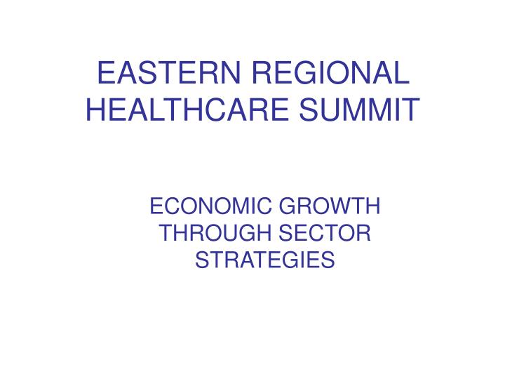 Eastern regional healthcare summit