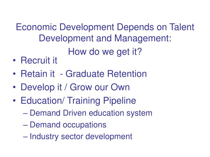 Economic Development Depends on Talent Development and Management: