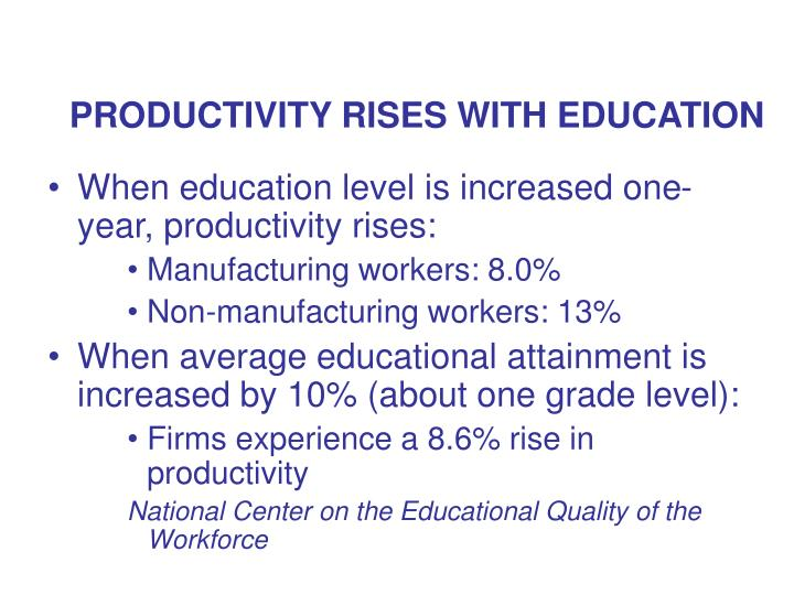PRODUCTIVITY RISES WITH EDUCATION