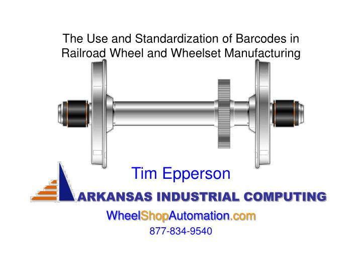 the use and standardization of barcodes in railroad wheel and wheelset manufacturing n.