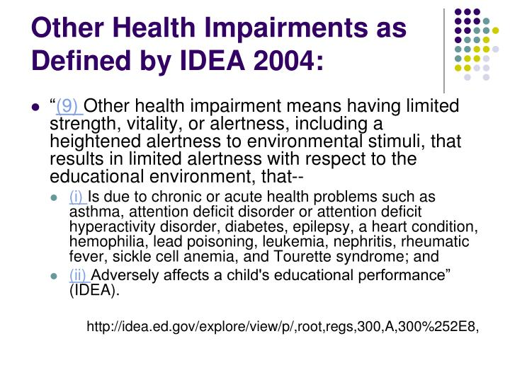Other health impairments as defined by idea 2004