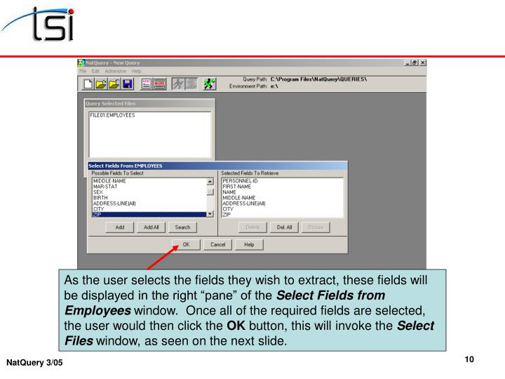 "As the user selects the fields they wish to extract, these fields will be displayed in the right ""pane"" of the"