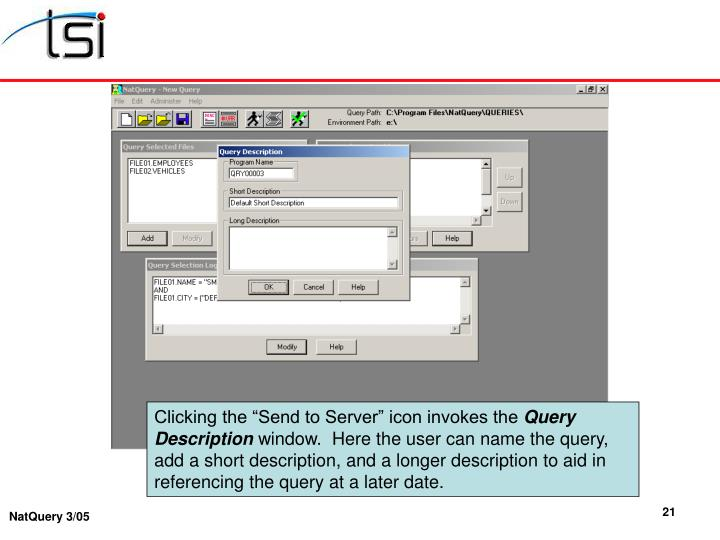 "Clicking the ""Send to Server"" icon invokes the"