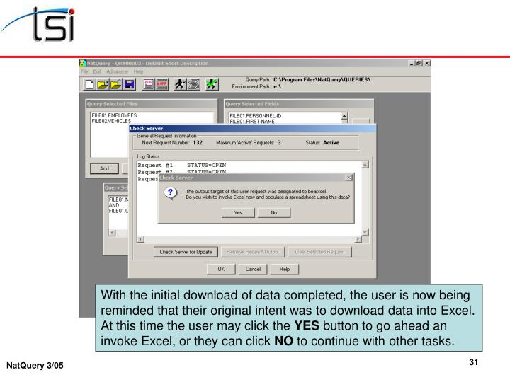 With the initial download of data completed, the user is now being reminded that their original intent was to download data into Excel.  At this time the user may click the