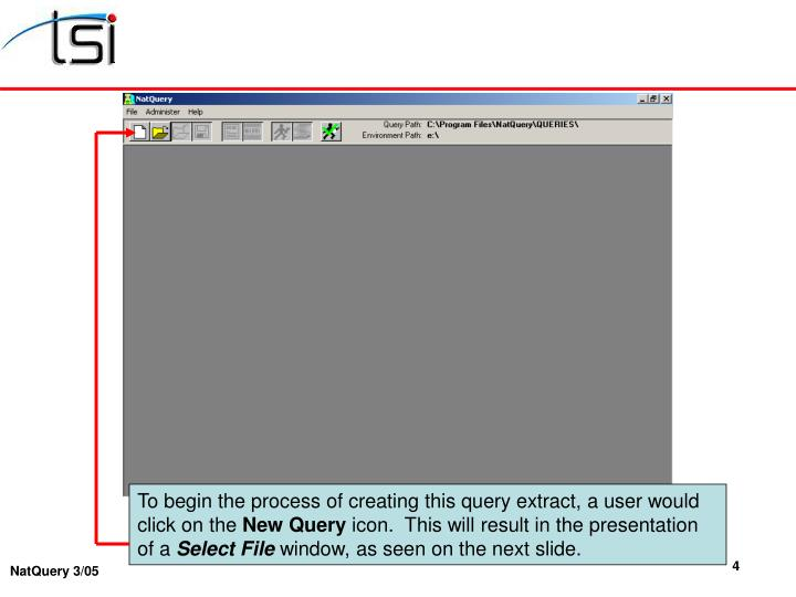 To begin the process of creating this query extract, a user would click on the