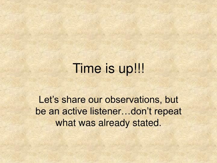 Time is up!!!