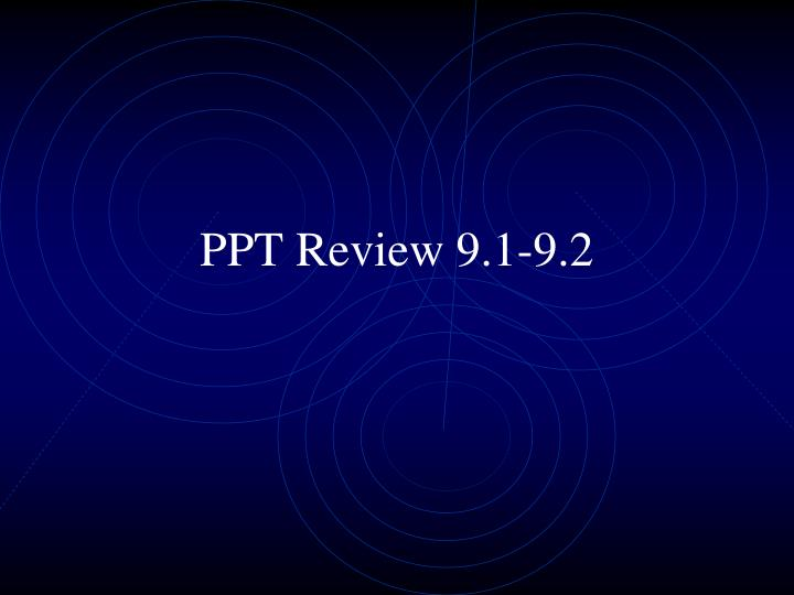 ppt review 9 1 9 2 n.