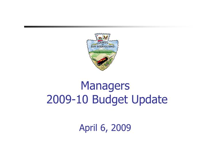 managers 2009 10 budget update april 6 2009 n.