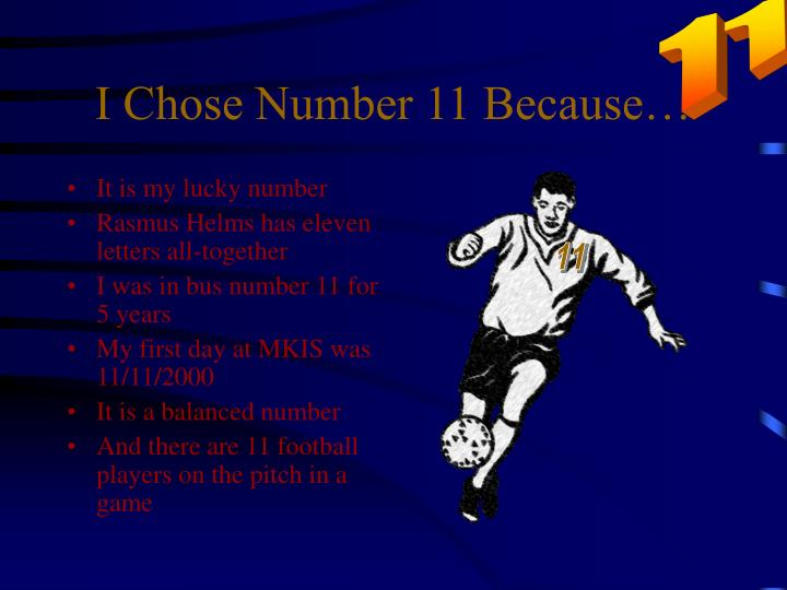 I Chose Number 11 Because…