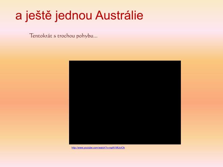 a ještě jednou Austrálie
