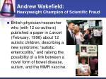 andrew wakefield heavyweight champion of scientific fraud