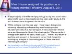 marc hauser resigned his position as a faculty member effective august 1 2011