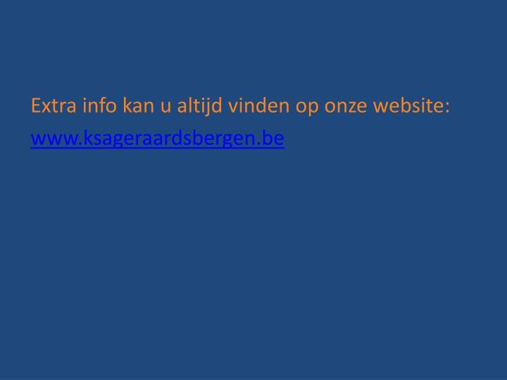 Extra info kan u altijd vinden op onze website: