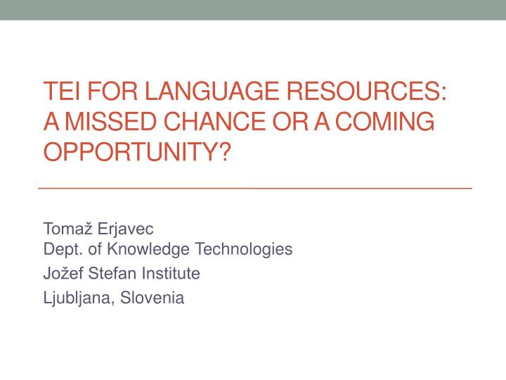 Tei for language resources a missed chance or a coming opportunity