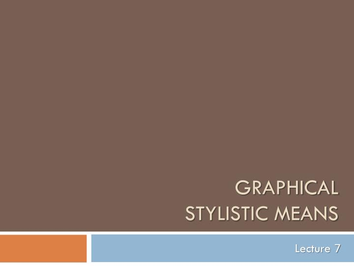 graphical stylistic means n.