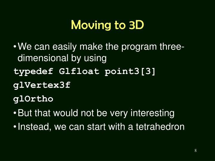 Moving to 3D