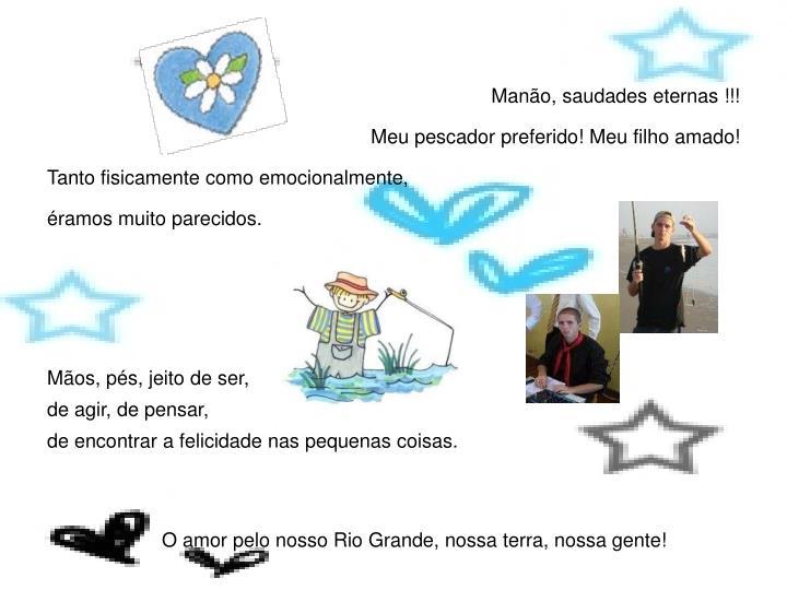 Manão, saudades eternas !!!