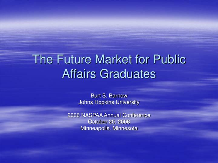 The future market for public affairs graduates