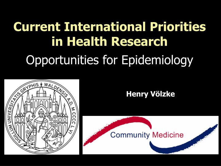current international priorities in health research opportunities for epidemiology n.
