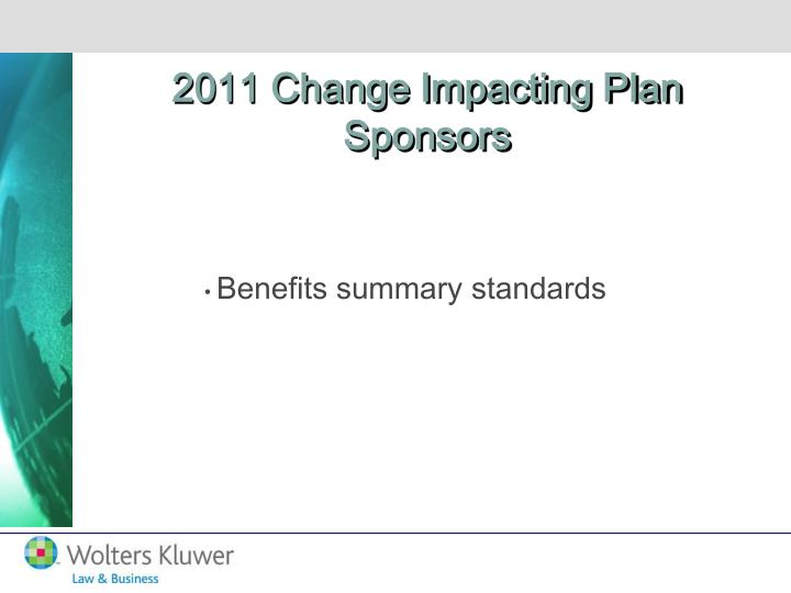 2011 Change Impacting Plan Sponsors