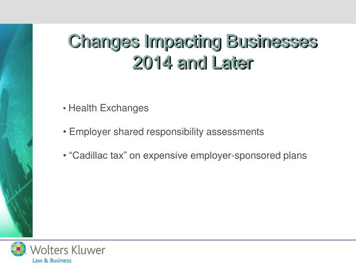 Changes Impacting Businesses