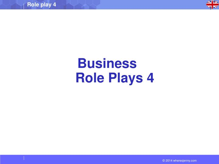 Business role plays 4