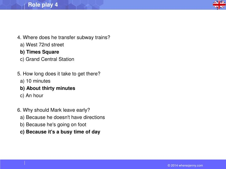 4. Where does he transfer subway trains?
