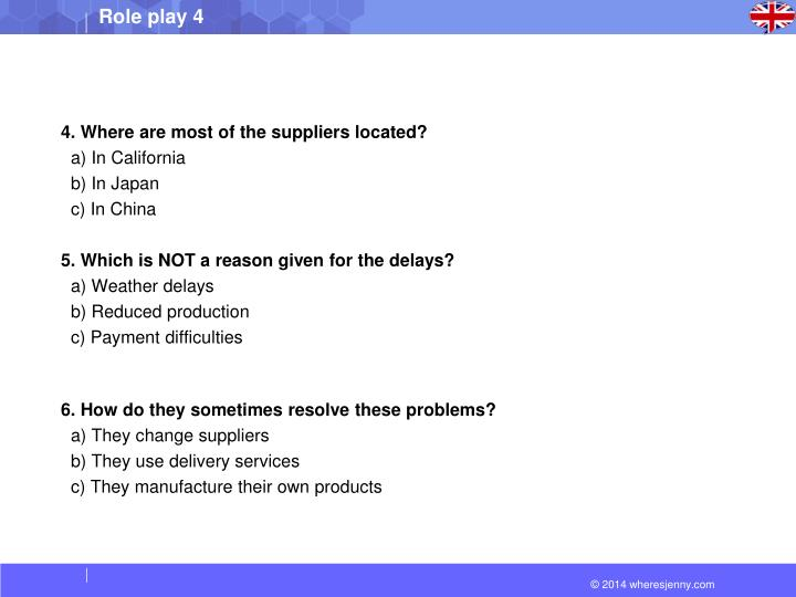 4. Where are most of the suppliers located?