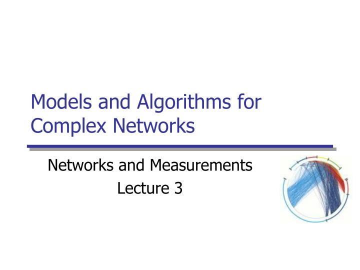 models and algorithms for complex networks n.