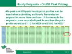 hourly requests on off peak pricing