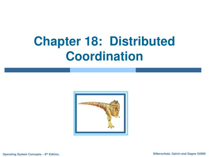Chapter 18 distributed coordination