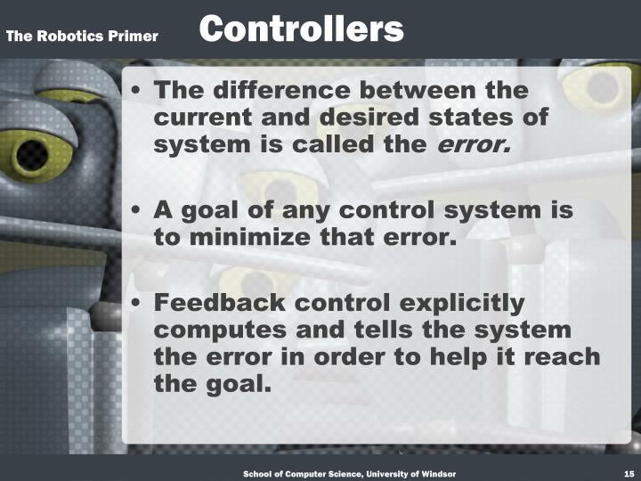 The difference between the current and desired states of  system is called the
