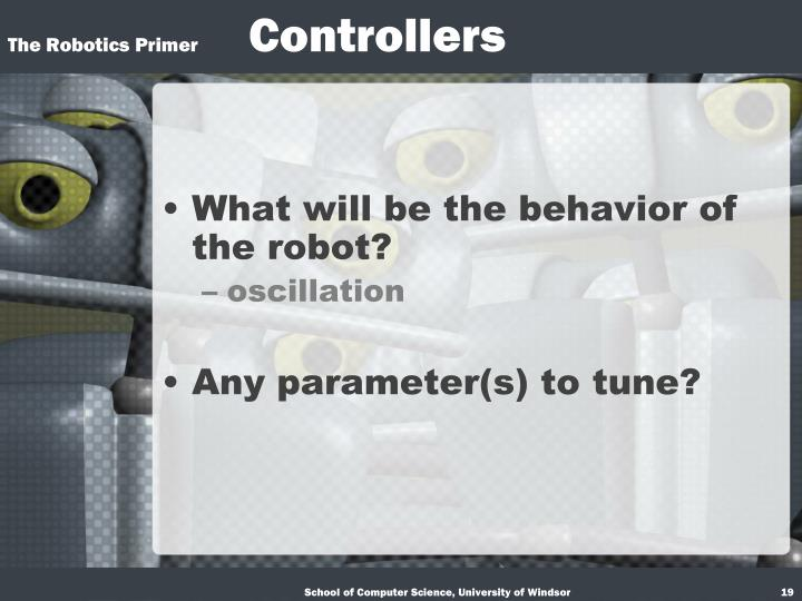 What will be the behavior of the robot?