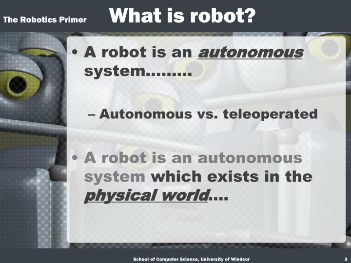 The robotics primer what is robot1