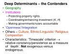 deep determinants the contenders