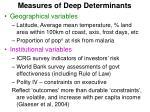 measures of deep determinants
