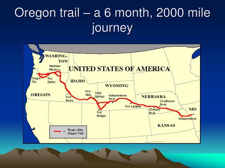 Oregon trail a 6 month 2000 mile journey