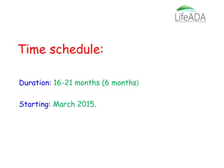 Time schedule: