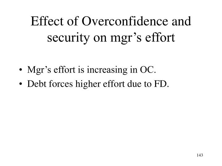 Effect of Overconfidence and security on mgr's effort