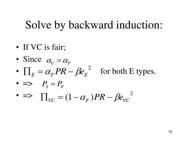 Solve by backward induction: