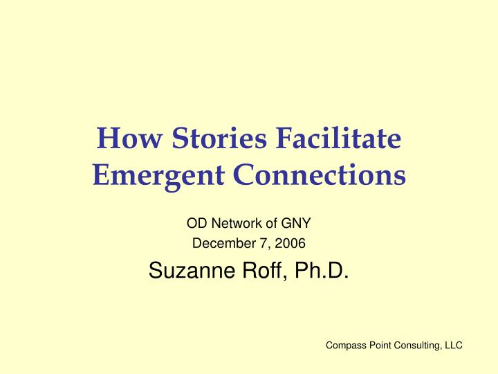how stories facilitate emergent connections n.