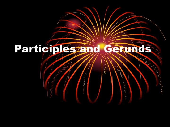 participles and gerunds n.